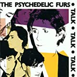 The Psychedelic Furs Talk Talk Talk
