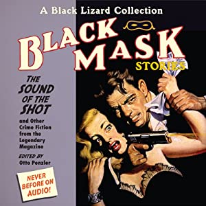 Black Mask 8: The Sound of the Shot - and Other Crime Fiction from the Legendary Magazine | [Otto Penzler (editor), Dale Clark, Frederick C. Davis, Don M. Mankiewicz, Norvell Page, Hugh B. Cave, Robert Reeves]