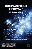 img - for European Public Diplomacy: Soft Power at Work (Palgrave Macmillan Series in Global Public Diplomacy) book / textbook / text book