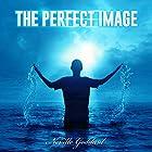 The Perfect Image Hörbuch von Neville Goddard Gesprochen von: Frank Grimes