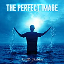 The Perfect Image Audiobook by Neville Goddard Narrated by Frank Grimes