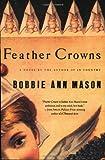 Feather Crowns (0060925493) by Mason, Bobbie Ann