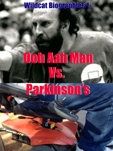 Wildcat Biographies: The Ooh Aah Man Vs. Parkinson's