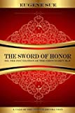 img - for The Sword of Honor: or, The Foundation of the French Republic, a Tale of the French Revolution book / textbook / text book