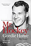 img - for Mr. Hockey: My Story book / textbook / text book