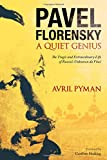 img - for Pavel Florensky: A Quiet Genius: The Tragic and Extraordinary Life of Russia (TM)s Unknown da Vinci book / textbook / text book