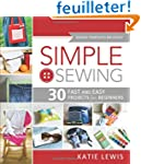 Simple Sewing: 30 Fast and Easy Proje...