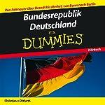 Bunderepublik Deutschland für Dummies: Von Adenauer über Brandt bis Merkel, von Bonn nach Berlin | Christian von Ditfurth