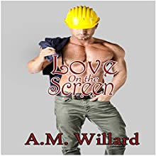 Love on the Screen (       UNABRIDGED) by A.M. Willard Narrated by Darla Sanders