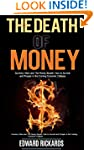 The Death of Money: Currency Wars and...