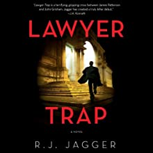 Lawyer Trap: A Novel Audiobook by R.J. Jagger Narrated by John McLain