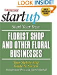 Start Your Own Florist Shop and Other...