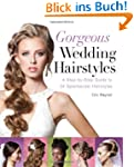 Gorgeous Wedding Hairstyles: A Step-B...