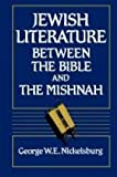 Jewish Literature Between the Bible and the Mishnah (0334008212) by Nickelsburg, George W. E.
