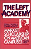 img - for The Left Academy: Marxist Scholarship on American Campuses; Volume Three by Ollman, Bertell, Vernoff, Edward (1986) Paperback book / textbook / text book
