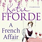 A French Affair Audiobook by Katie Fforde Narrated by Jilly Bond