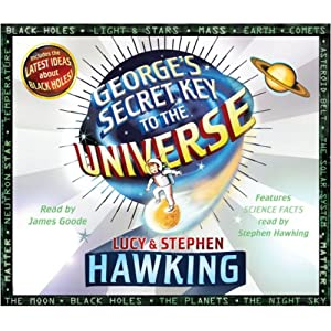 George's Secret Key to the Universe (       UNABRIDGED) by Lucy Hawking, Stephen Hawking Narrated by James Goode