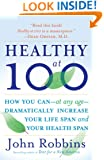 Healthy at 100: The Scientifically Proven Secrets of the World's Healthiest and Longest-Lived Peoples
