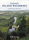 img - for Ireland's Inland Waterways: Celebrating 300 Years book / textbook / text book