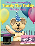 """The Adventures of """"Tandy The Teddy"""": The Birthday Party (Volume 2)"""