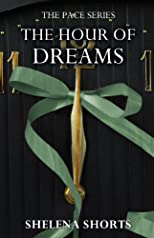 The Hour of Dreams (The Pace Series)