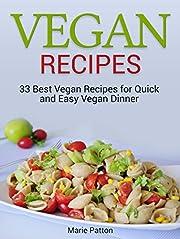 Vegan Recipes: 33 Best Vegan Recipes for Quick and Easy Vegan Dinner (Vegan recipes, best vegan recipes, vegan diner,)