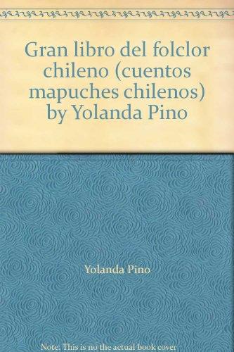 gran-libro-del-folclor-chileno-cuentos-mapuches-chilenos-by-yolanda-pino