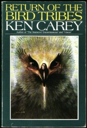 Return of the Bird Tribes, Ken Carey