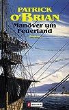 Manöver um Feuerland (Ein Jack-Aubrey-Roman, Band 10) title=