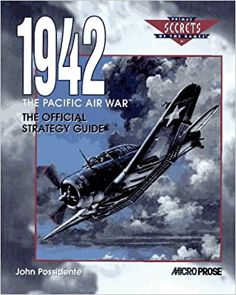 1942 The Pacific Air War: The Official Strategy Guide (Secrets of the Games,)