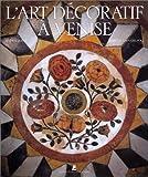 echange, troc Doretta Davanzo Poli, Mark E. Smith - L'art décoratif à Venise