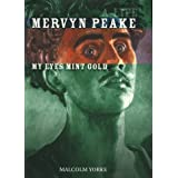 Mervyn Peake: My Eyes Mint Goldby Malcolm Yorke
