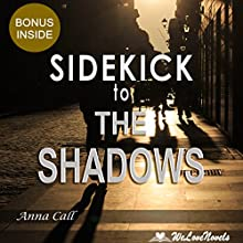 Sidekick - The Shadows by J.R. Ward: Black Dagger Brotherhood, Book 13 (       UNABRIDGED) by Anna Call,  WeLoveNovels Narrated by Michael Gilboe