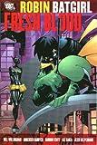 Robin/Batgirl: Fresh Blood (1401204333) by Willingham, Bill
