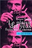 echange, troc Truffaut - Le Plaisir des yeux