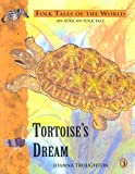 Joanna Troughton Tortoise's Dream: A Folk Tale from Africa (Puffin Folk Tales of the World)