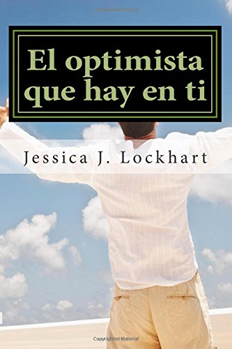 El Optimista que Hay en Ti  -Un Manual de Coaching en Optimismo-