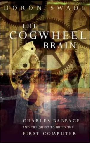 The Cogwheel Brain written by Doron Swade