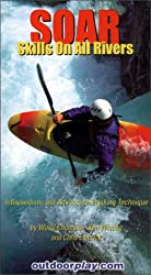 SOAR - Skills On All Rivers: Intermediate and Advanced Kayaking Technique [VHS] made by The Heliconia Press