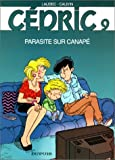 echange, troc  - Cédric, tome 9 : Parasite sur canapé
