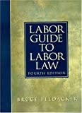Labor Guide to Labor Law (4th Edition)