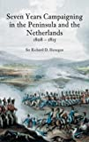 Seven Years Campainging in the Peninsula And the Netherlands 1808-1815 (1845880390) by Henegan, Richard D. ,sir