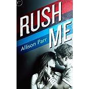 Rush Me | [Allison Parr]