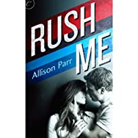 Rush Me (       UNABRIDGED) by Allison Parr Narrated by Daniella Rabbani