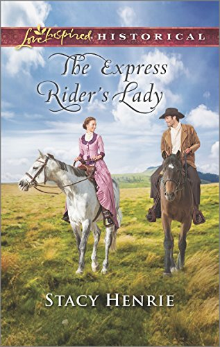 The Express Rider's Lady (Love Inspired Historical) PDF