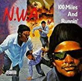 100 Miles and Runnin' - N.W.A.