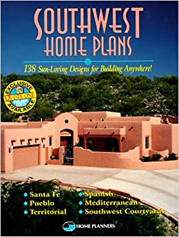 Southwest Home Plans 138 Sun Loving Designs For Building