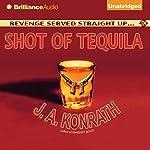Shot of Tequila: A Jacqueline 'Jack' Daniels Mystery | J. A. Konrath