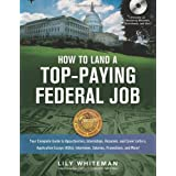 How to Land a Top-Paying Federal Job: Your Complete Guide to Opportunities, Internships, Resumes and Cover Letters... by Lily Madeleine Whiteman  (Sep 3, 2008) - Bargain Price