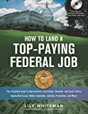 img - for How to Land a Top-Paying Federal Job: Your Complete Guide to Opportunities, Internships, Resumes and Cover Letters, Application Essays (KSAs), Interviews, Salaries, Promotions and More! book / textbook / text book